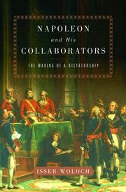 NAPOLEON AND HIS COLLABORATORS by Isser Woloch