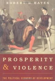 PROSPERITY AND VIOLENCE by Robert H. Bates