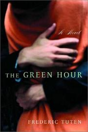 THE GREEN HOUR by Frederic Tuten