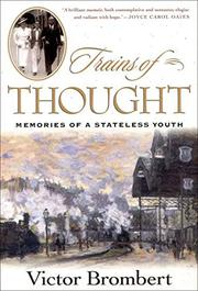 TRAINS OF THOUGHT by Victor Brombert
