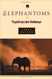 ELEPHANTOMS by Lyall Watson