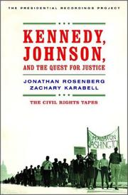 KENNEDY, JOHNSON, AND THE QUEST FOR JUSTICE by Jonathan Rosenberg