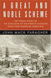 A GREAT AND NOBLE SCHEME by John Mack Faragher