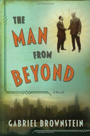 THE MAN FROM BEYOND by Gabriel Brownstein