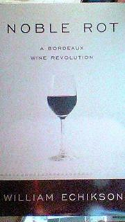 NOBLE ROT by William Echikson