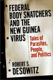 FEDERAL BODYSNATCHERS AND THE NEW GUINEA VIRUS by Robert S. Desowitz