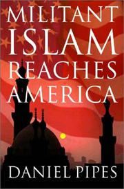 MILITANT ISLAM REACHES AMERICA by Daniel Pipes