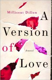A VERSION OF LOVE by Millicent Dillon