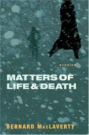 MATTERS OF LIFE AND DEATH by Bernard MacLaverty