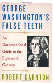 GEORGE WASHINGTON'S FALSE TEETH by Robert Darnton