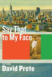SAY THAT TO MY FACE by David Prete