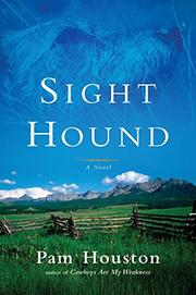 SIGHT HOUND by Pam Houston