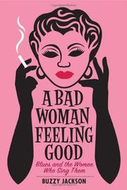 A BAD WOMAN FEELING GOOD by Buzzy Jackson