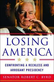 LOSING AMERICA by Robert C. Byrd