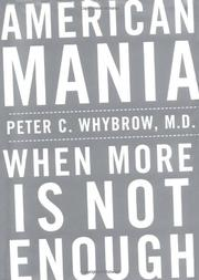 AMERICAN MANIA by Peter C. Whybrow