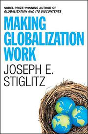 MAKING GLOBALIZATION WORK by Joseph E. Stiglitz