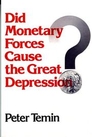 DID MONETARY FORCES CAUSE THE GREAT DEPRESSION? by Peter Temin