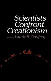 SCIENTISTS CONFRONT CREATIONISM by Laurie R.--Ed. Godfrey