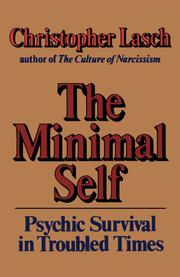 THE MINIMAL SELF: Psychic Survival in Troubled Times by Christopher Lasch