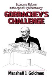 GORBACHEV'S CHALLENGE: Economic Reform in the Age of High Technology by Marshall I. Goldman
