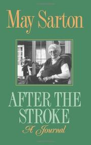 AFTER THE STROKE: A Journal by May Sarton