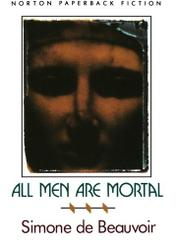 ALL MEN ARE MORTAL by Simone de Beauvoir