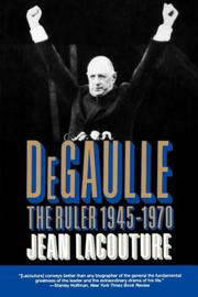 """""""DE GAULLE: The Ruler, 1945-1970"""" by Jean Lacouture"""