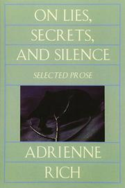 ON LIES, SECRETS, AND SILENCE: Selected Prose 1966-1978 by Adrienne Rich
