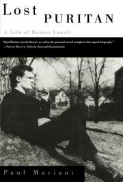 LOST PURITAN: A Life of Robert Lowell by Paul Mariani