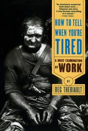 HOW TO TELL WHEN YOU'RE TIRED: A Brief Examination of Work by Reg Theriault