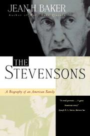 THE STEVENSONS: A Biography of an American Family by Jean H. Baker