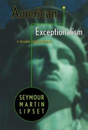 AMERICAN EXCEPTIONALISM: A Double-Edged Sword by Seymour Martin Lipset