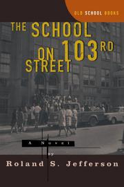 THE SCHOOL ON 103RD STREET by Roland S. Jefferson