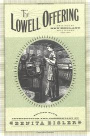THE LOWELL OFFERING: Writings by New England Mill Women, 1840-1845 by Benita--Ed. Eisler