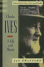CHARLES IVES: A Life with Music by Jan Swafford