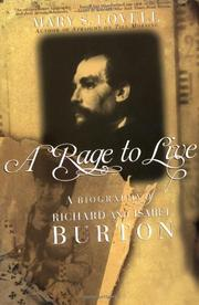 A RAGE TO LIVE: A Biography of Richard and Isabel Burton by Mary S. Lovell