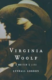 VIRGINIA WOOLF: A Writer's Life by Lyndall Gordon