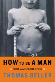 HOW TO BE A MAN by Thomas Beller