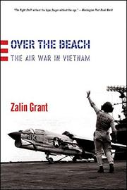 OVER THE BEACH: The Air War in Vietnam by Zalin Grant