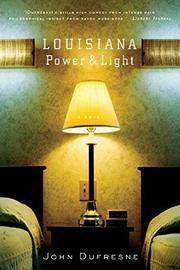LOUISIANA POWER AND LIGHT by John Dufresne
