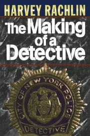 THE MAKING OF A DETECTIVE by Harvey Rachlin