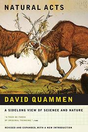 NATURAL ACTS: A Sidelong View of Science and Nature by David Quammen