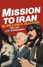 MISSION TO IRAN by William H. Sullivan