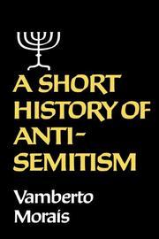 A SHORT HISTORY OF ANTI-SEMITISM by Vamberto Morais