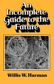 AN INCOMPLETE GUIDE TO THE FUTURE by Willis W. Harman