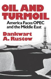 OIL AND TURMOIL: America Faces OPEC and the Middle East by Dankwart A. Rustow