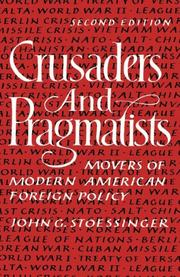 CRUSADERS AND PRAGMATISTS: Movers of Modern American Foreign Policy by John G. Stoessinger