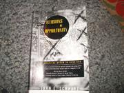 ILLUSIONS OF OPPORTUNITY: The American Dream in Question by John E. Schwarz