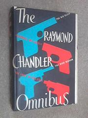 THE RAYMOND CHANDLER OMNIBUS by Raymond Chandler