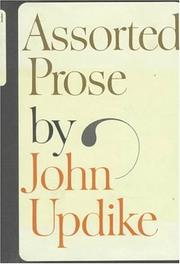 ASSORTED PROSE OF UPDIKE by John Updike